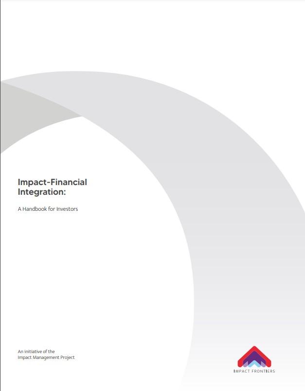 インパクト評価と財務評価の統合 ー インパクト投融資家向けハンドブック概要|Impact-Financial Integration: A Handbook for Investors