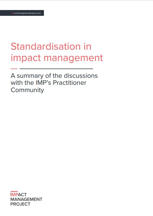 インパクト・マネジメントにおける標準化 ー IMP実践者コミュニティの議論のまとめより | Standardisation in Impact Management – A summary of discussions with the IMP's Practitioner Community